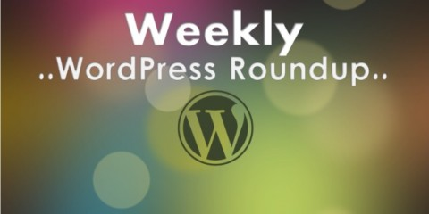 Weekly WordPress Roundup