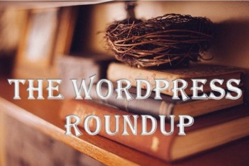 The WordPress Roundup