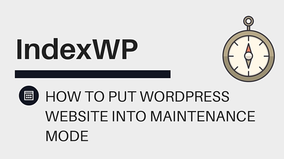 How To Put WordPress Website Into Maintenance Mode