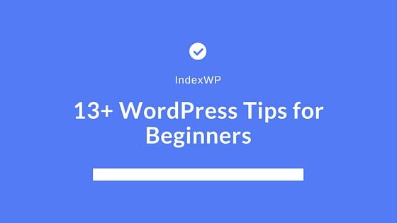 13+ WordPress Tips for Beginners